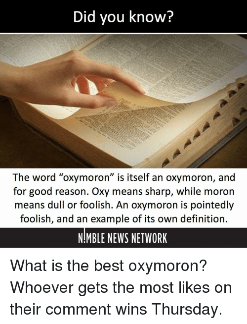 Did You Know The Word Oxymoron Is Itself An Oxymoron And For Good