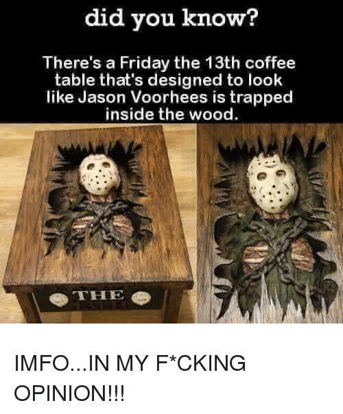 Phenomenal Did You Know Theres A Friday The 13Th Coffee Table Thats Machost Co Dining Chair Design Ideas Machostcouk