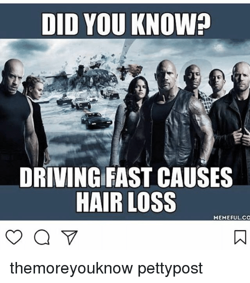 did you knowp driving fast causes hair loss meme ful 19193985 search loss meme memes on me me