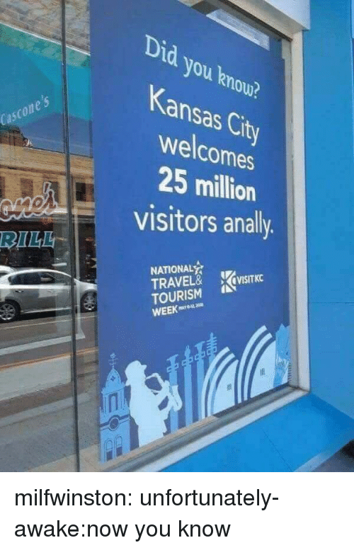 Tumblr, Blog, and Travel: Did you lknou?  OU?  Kansas City  welcomes  cascone's  25 million  visitors anally  NATIONAL  TRAVEL& VISITKC  TOURISM  WEEK milfwinston:  unfortunately-awake:now you know