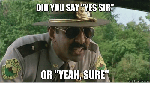 did you say yes sir or yeah sure 28685406 did you say yes sir or yeah sure yeah meme on me me