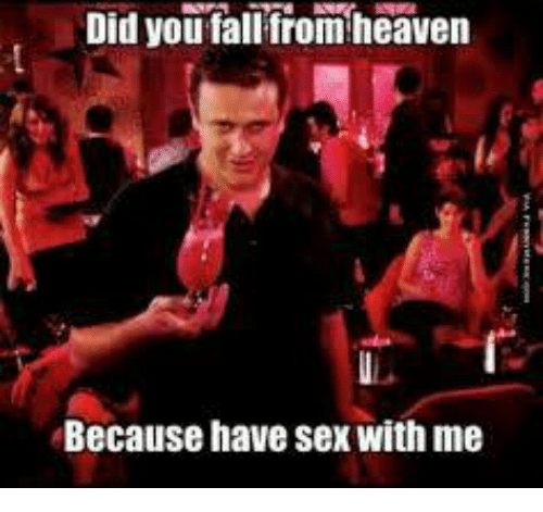 Did Youfallfrom Heaven Because Have Sex With Me Heaven Meme On Sizzle