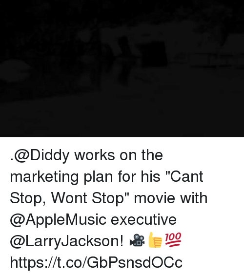 Works on the Marketing Plan for His Cant Stop Wont Stop