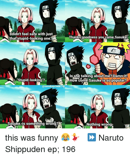 Didn't Feel Safe With Just Thanks Goodness You Came Sasuke