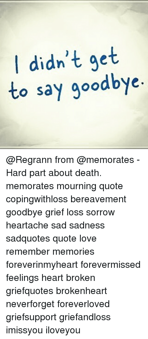 Didn\'t Get to Say Goodbye From - Hard Part About Death ...