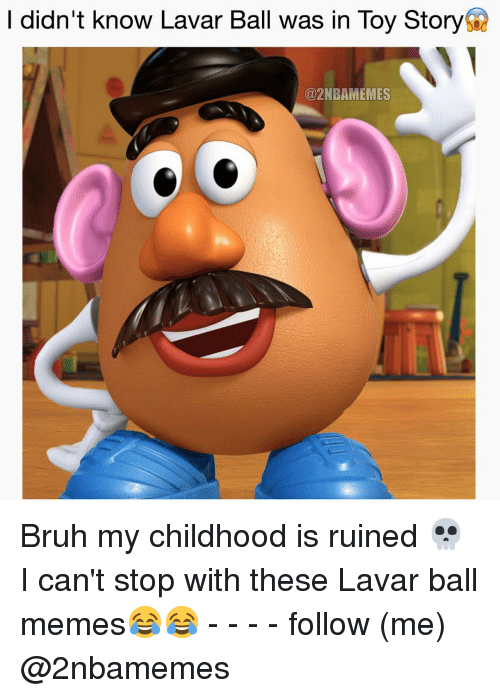 Nba, Ball, and Toy: didn't know Lavar Ball was in Toy StoryQ  2NBAMEMES Bruh my childhood is ruined 💀 I can't stop with these Lavar ball memes😂😂 - - - - follow (me) @2nbamemes