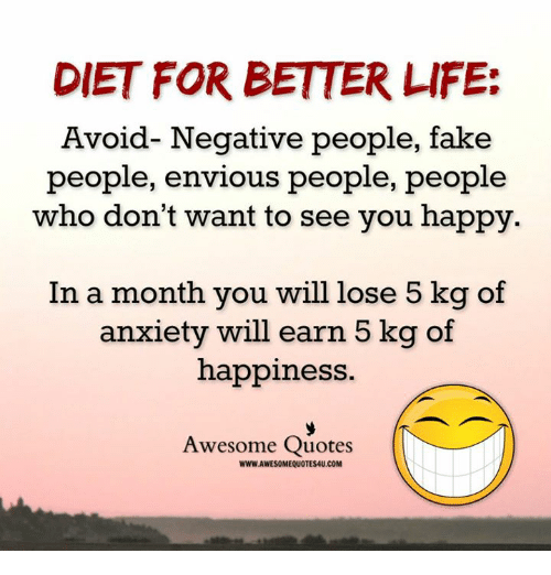 Diet For Better Life Avoid Negative People Fake People Envious