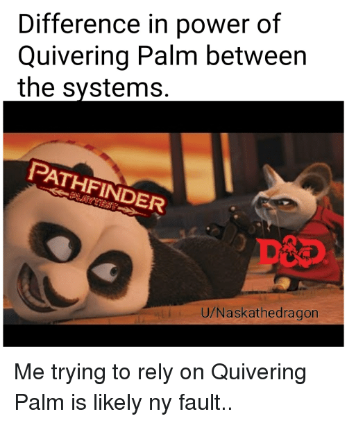 Dnd And Pathfinder Difference In Of Quivering Palm Between The Systems
