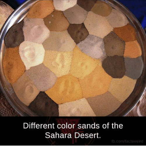 Facts, Memes, and fb.com: Different color sands of the  Sahara Desert.  fb.com/facts weird