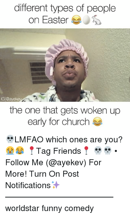 Church, Easter, and Friends: different types of people  on Easter  IGI@ayeke  the one that gets woken up  early for church 💀LMFAO which ones are you? 😭😂 📍Tag Friends📍 💀💀 • Follow Me (@ayekev) For More! Turn On Post Notifications✨ ————————————— worldstar funny comedy