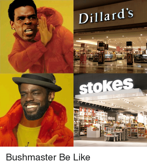 Dillard's Stokes Stokes | Be Like Meme on ME ME