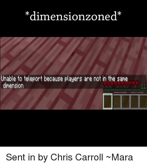 Dimension Zoned Unable To Teleport Because Players Are Not In The - Minecraft teleport player to