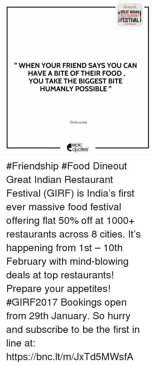 Dine Out GREAT INDIAN RESTAURANT FESTIVAL 60600th FEBTUNIT WHEN YOUR Simple Quotes About Food And Friendship