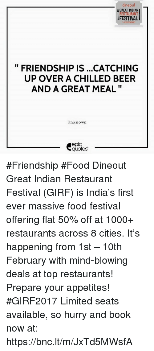 Quotes About Friendship Over Alluring Dine Out Great Indian Restaurant Festival Friendship Is Catching