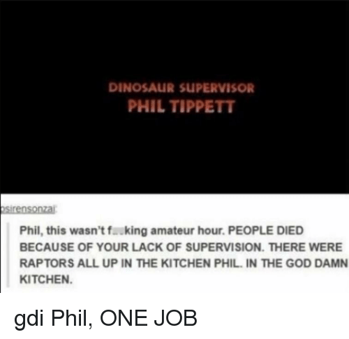 dinosaur supervisor phil tippett sirens onza phil this wasnt fauking 11254379 ✅ 25 best memes about amateur amateur memes,Dinosaur Supervisor Meme