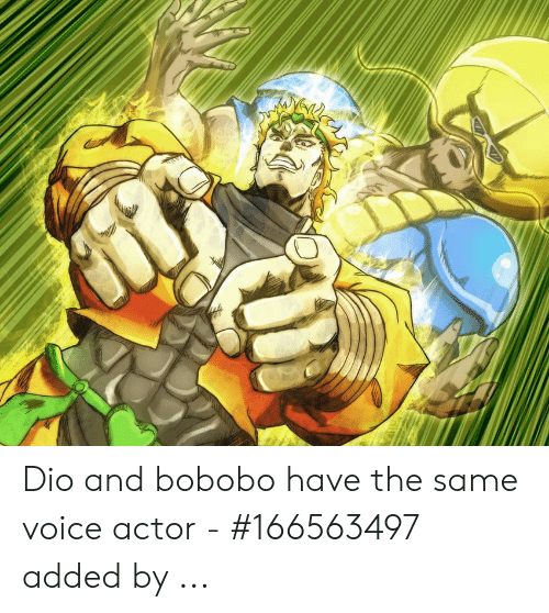 Dio and Bobobo Have the Same Voice Actor - #166563497 Added