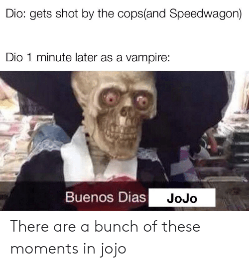 Dio Gets Shot by the Copsand Speedwagon Dio 1 Minute Later