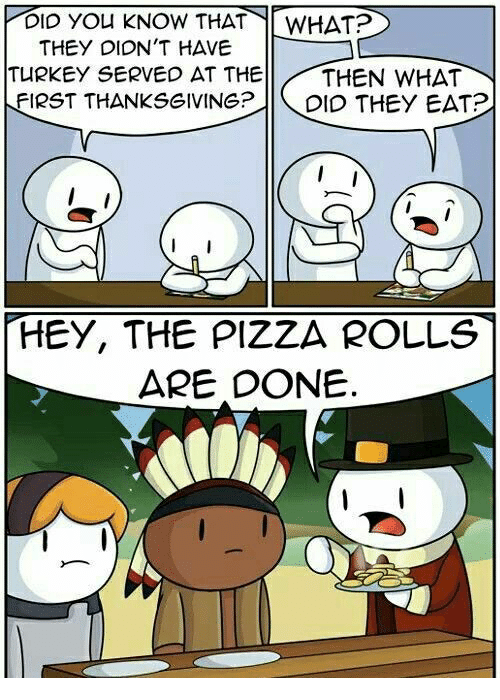 25 best memes about first thanksgiving first for What did they eat at the first thanksgiving