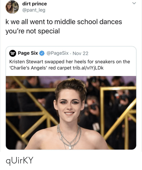 Prince, School, and Sneakers: dirt prince  @pant_leg  k we all went to middle school dances  you're not special  @PageSix Nov 22  Page Six  Page  Six  Kristen Stewart swapped her heels for sneakers on the  'Charlie's Angels' red carpet trib.al/vIYjLDk qUirKY