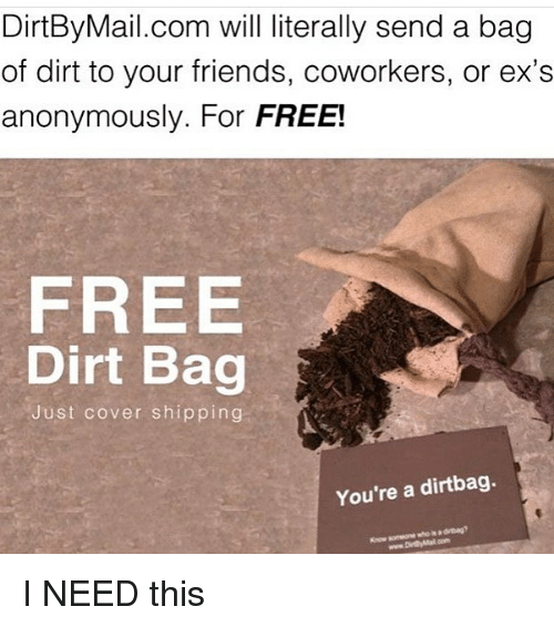 Ex S Friendemes Dirtby Mail Will Literally Send A Bag