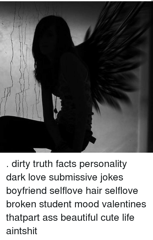 memes and submissive dirty truth facts personality dark love submissive jokes