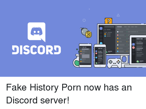 DISCORD Fake History Porn Now Has an Discord Server! | Fake Meme on