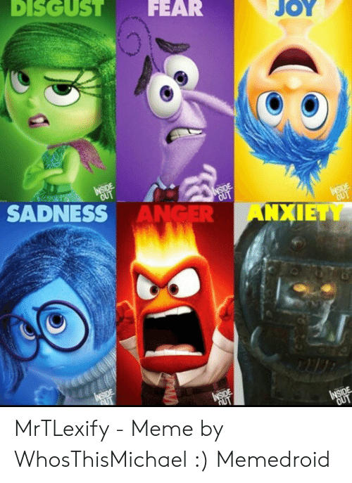DISGUST FEAR JOY INSIDE OUT SADNESS ANGER NSIDE OUT ANXIETY