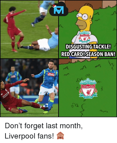 Being Alone, Club, and Football: DISGUSTING TACKLE!  REDCARD!SEASON BAN  Lete  YOLULL NEVERWALK ALONE  LIVERPOOL  FOOTBALL CLUB  EST.1892  12  n,つ Don't forget last month, Liverpool fans! 🙈