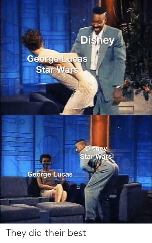 Disney, Star Wars, and Best: Dishey  George Lucas  Star Wars  Disney  Star Wars  George Lucas They did their best