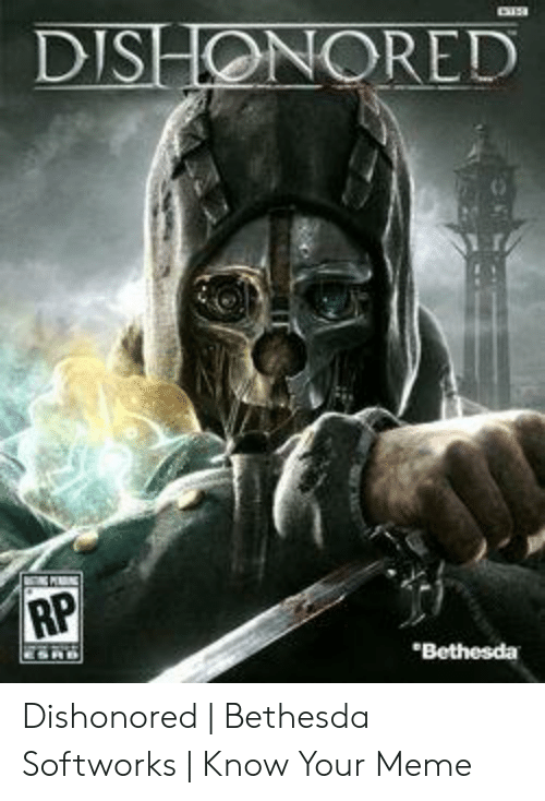 DISHONORED RP Dishonored | Bethesda Softworks | Know Your