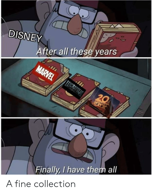 Disney, Memes, and 🤖: DISNEY  After all these years  Finally, I have them all A fine collection