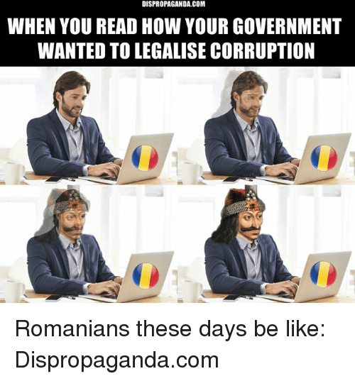dispropaganda com when you read how your government wanted to legalise 14145528 ✅ 25 best memes about romanian romanian memes