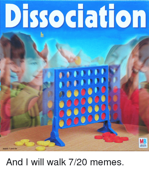 Dissociation MB AGES 7 and Up | Meme on ME ME