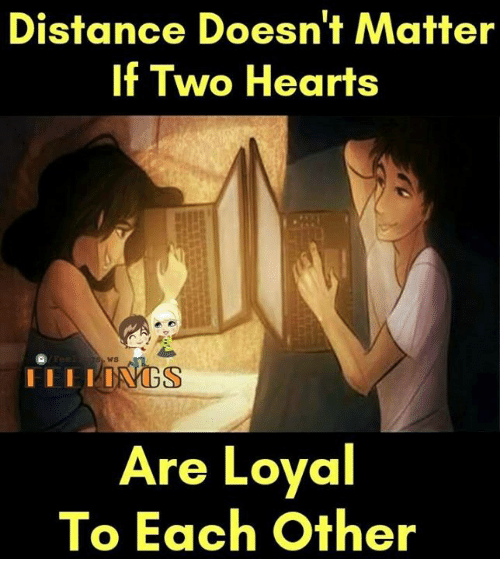 Memes, Hearts, and 🤖: Distance Doesn't Matter  If Two Hearts  Are Loyal  To Each Other