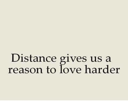 Distance Gives Us a Reason to Love Harder | Love Meme on ME ME