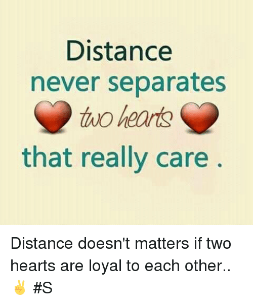 Sad I Miss You Quotes For Friends: Distance Never Separates That Really Care Distance Doesn't