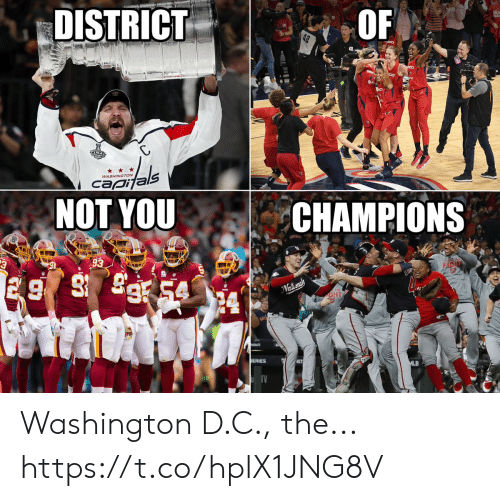 Football, Mlb, and Nfl: DISTRICT  42  INAL  als  NOT YOU  WASHINGTON  capi  CHAMPIONS  93  91  Nationals  SERIES  MLB  OF Washington D.C., the... https://t.co/hplX1JNG8V