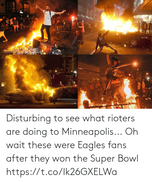 Philadelphia Eagles, Football, and Nfl: Disturbing to see what rioters are doing to Minneapolis...  Oh wait these were Eagles fans after they won the Super Bowl https://t.co/Ik26GXELWa