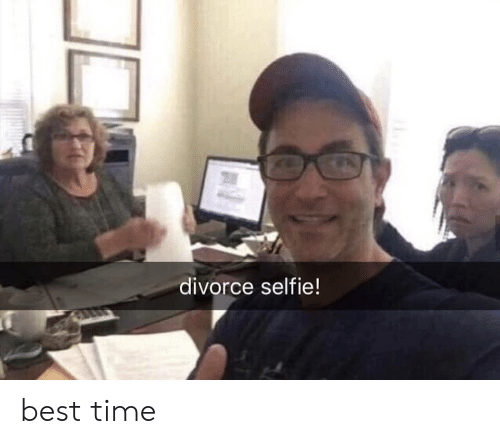 Selfie, Best, and Time: divorce selfie! best time