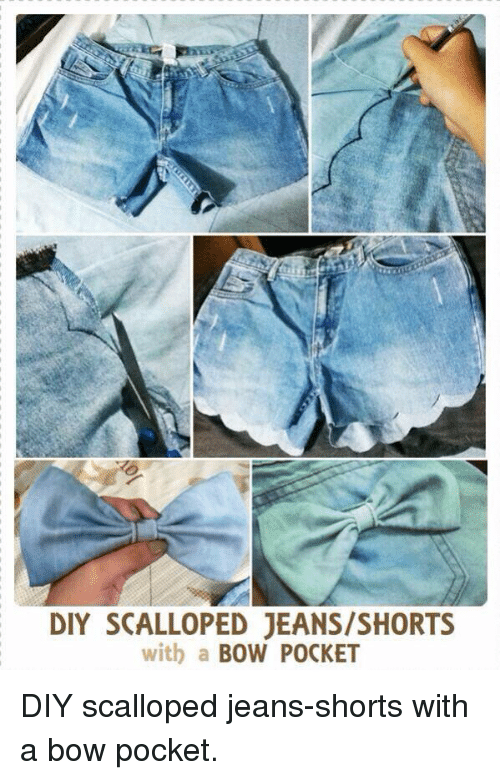 Memes, 🤖, and Jeans: DIY SCALLOPED JEANS/SHORTS  with a  BOW POCKET DIY scalloped jeans-shorts with a bow pocket.