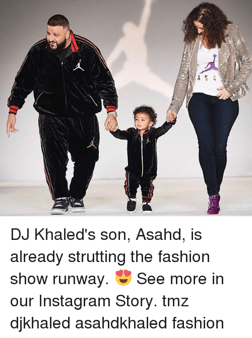Fashion, Instagram, and Memes: DJ Khaled's son, Asahd, is already strutting the fashion show runway. 😍 See more in our Instagram Story. tmz djkhaled asahdkhaled fashion