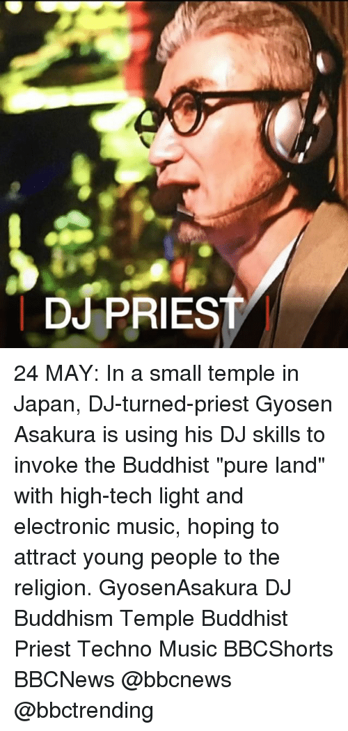 "Memes, Music, and Japan: DJ PRIEST 24 MAY: In a small temple in Japan, DJ-turned-priest Gyosen Asakura is using his DJ skills to invoke the Buddhist ""pure land"" with high-tech light and electronic music, hoping to attract young people to the religion. GyosenAsakura DJ Buddhism Temple Buddhist Priest Techno Music BBCShorts BBCNews @bbcnews @bbctrending"