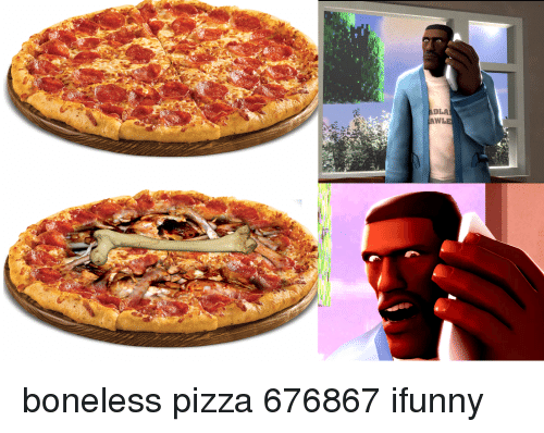 dla wle boneless pizza 676867 ifunny 23236038 dla wle pizza meme on me me