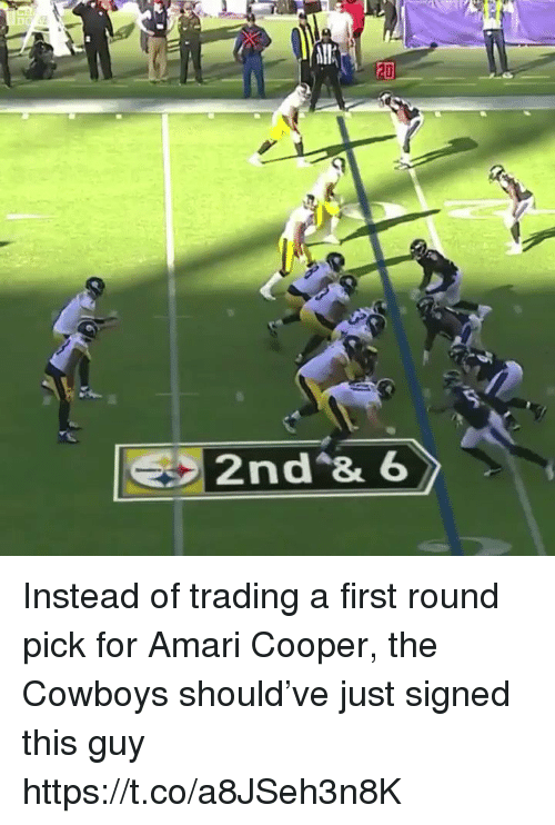 Dallas Cowboys, Football, and Nfl: DO  2nd*& 6 Instead of trading a first round pick for Amari Cooper, the Cowboys should've just signed this guy  https://t.co/a8JSeh3n8K