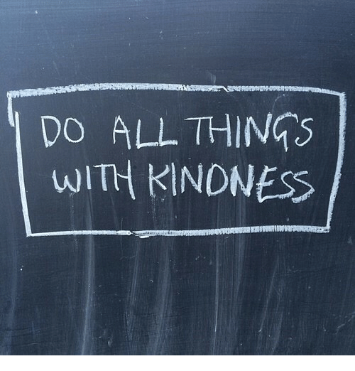 Kindness, All, and  Things: DO ALL THINGS  WITH KINDNESS