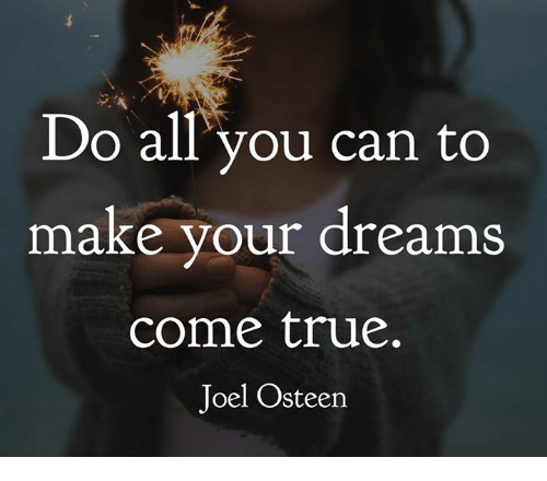 Memes, True, And Joel Osteen: Do All You Can To Make Your Dreams