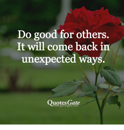 do-good-for-others-it-will-come-back-in-