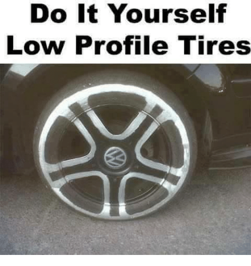 Do it yourself low profile tires funny meme on me funny lowes and low profile tires do it yourself low profile tires solutioingenieria Images