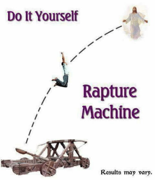 do it yourself rapture i machine results may pary 17123287 do it yourself rapture i machine results may pary meme on me me,Rapture Meme