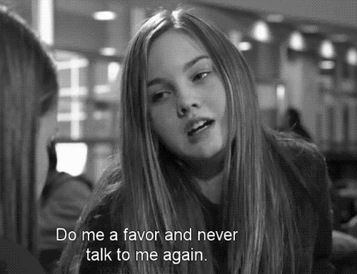 Never,  Favor, and  Do Me: Do me a favor and never  talk to me again